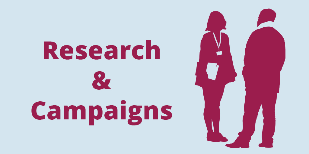 Click here to find out about our Research & Campaigns